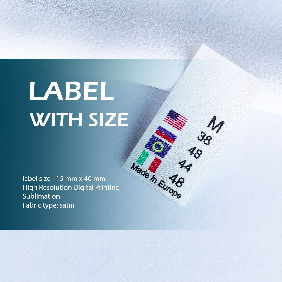 The size label is improved - full color printing (logo, text). Designed for clothing. 3